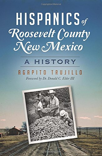 Hispanics of Roosevelt County, New Mexico: A History (American Heritage)