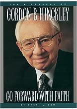 The Biography of Gordon B. Hinckley
