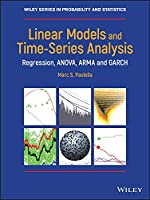 Linear Models and Time-Series Analysis: Regression, ANOVA, ARMA and GARCH (Wiley Series in Probability and Statistics)