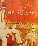 LES IDIOTS. Journal intime et scénario