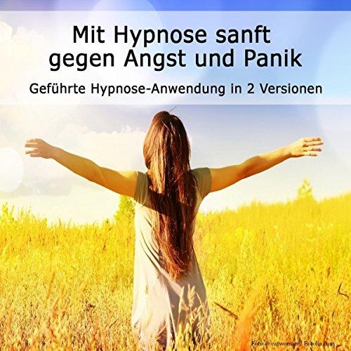 Mit Hypnose sanft gegen Angst: Geführte Anwendung in 2 Versionen