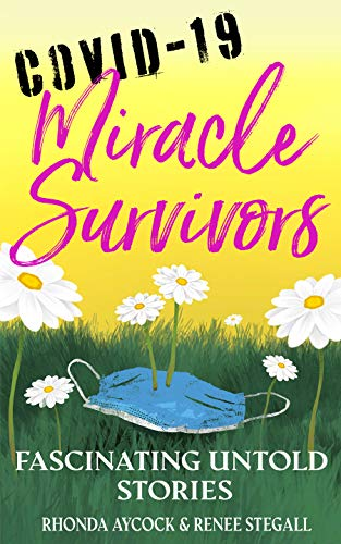 COVID-19 Miracle Survivors: Fascinating Untold Stories (English Edition)