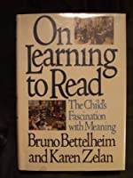 On Learning to Read: The Child's Fascination with Meaning 0394515927 Book Cover