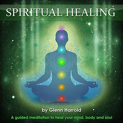 Spiritual Healing: A guided meditation to heal your mind