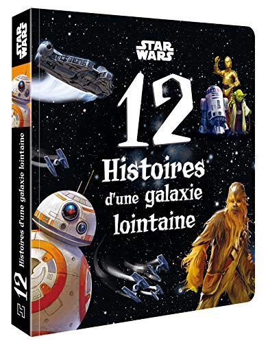 STAR WARS - 12 Histoires d'une galaxie lointaine