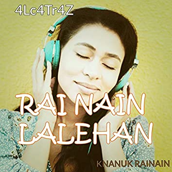 Rai Nain Lalehan