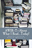 AWIR–T—About What I Read...TODAY!: Owned by a Journaling Bookworm, BW-Volume 3 (AWIR–T—The Bookworm Series)