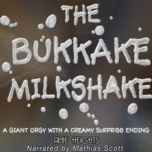 The Bukkake Milkshake audiobook cover art