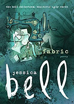 Fabric (The Bell Collection) by [Jessica Bell]