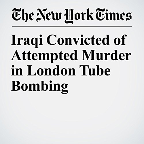 Iraqi Convicted of Attempted Murder in London Tube Bombing copertina