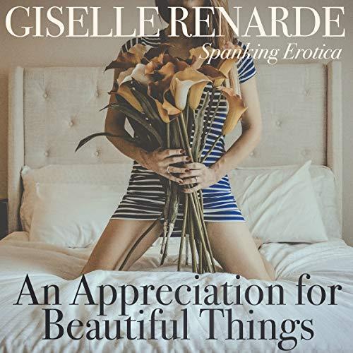 An Appreciation for Beautiful Things: Bondage Erotic Romance audiobook cover art