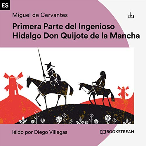 Primera Parte del Ingenioso Hidalgo Don Quijote de la Mancha                   By:                                                                                                                                 Miguel de Cervantes                               Narrated by:                                                                                                                                 Diego Villegas                      Length: 23 hrs and 28 mins     Not rated yet     Overall 0.0