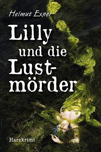 Lilly und die Lustmörder (Harzkrimis 18)