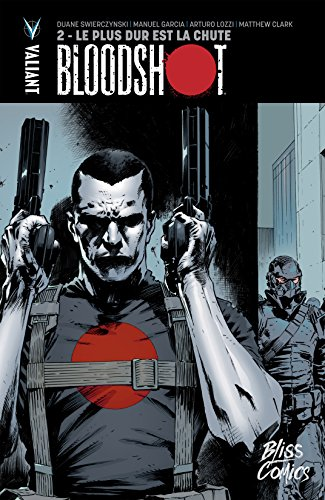 Bloodshot Vol. 2: Le Plus dur est la chute