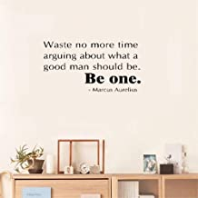 Vinly Art Decal Words Quotes Wall Sticker Quote Waste no More time Arguing About What a Good Man Should be. Be one. Marcus...