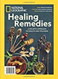 National Geographic Healing Remedies: A Holistic Approach to Health and Wellness