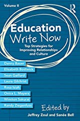 Education Write Now, Volume II: Top Strategies for Improving Relationships and Culture Kindle Edition