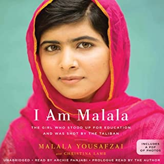 I Am Malala     How One Girl Stood Up for Education and Changed the World              By:                                                                                                                                 Malala Yousafzai                               Narrated by:                                                                                                                                 Archie Panjabi                      Length: 9 hrs and 55 mins     9,171 ratings     Overall 4.6