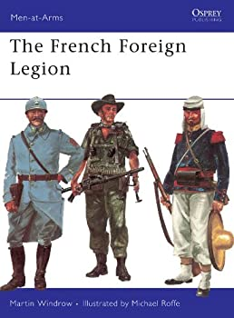 The French Foreign Legion  Men-at-Arms Book 17