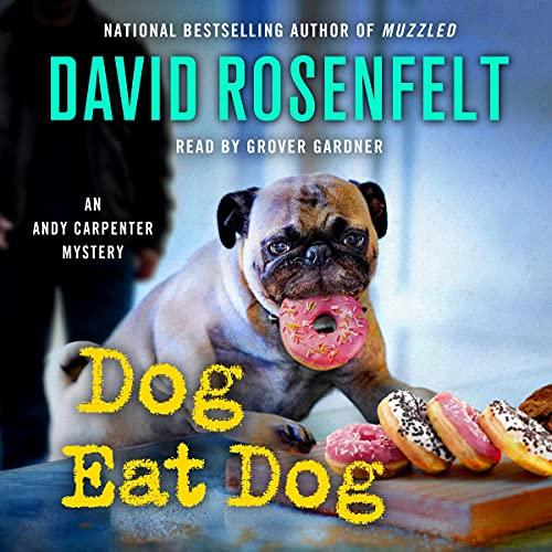 Dog Eat Dog Audiobook By David Rosenfelt cover art