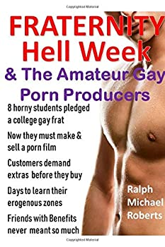 Fraternity - Hell Week  & The Amateur Gay Porn Producers