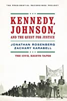 Kennedy, Johnson, and the Quest for Justice: The Civil Rights Tapes by Jonathan Rosenberg Zachary Karabell(2003-09-17)