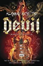Playing with the Devil: The True Story of a Rock Band's Terrifying Encounters with the Dark Side