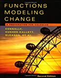 By Eric Connally - Functions Modeling Change: A Preparation for Calculus: 2nd (second) Edition