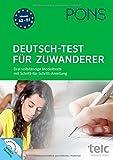PONS Deutsch-Test für Zuwanderer: Drei vollständige Modelltests mit Schritt-für-Schritt-Anleitung und ausführlichen Lösungen: Drei vollständige ... mit 2 Audio+MP3-CDs