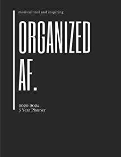 2020-2024 Five Year Planner Organized AF.: Monthly Goals Agenda Schedule Organizer; 60 Months Calendar; Appointment Diary Journal With Address Book, ... Notes, Julian Dates & Inspirational Quotes