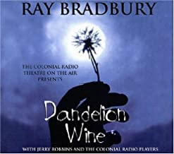 Dandelion Wine (The Colonial Radio Theatre on the Air - Full Cast Dramatization)