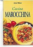 La cucina marocchina. Ediz. illustrata