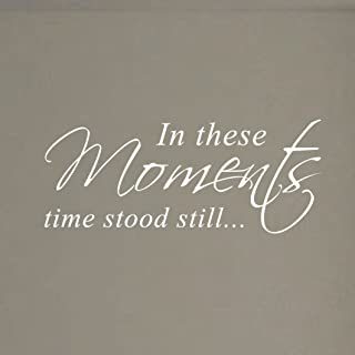 In These Moments Time Stood Still Home Wall Decal Sticker Family Quote Art #1292 (28