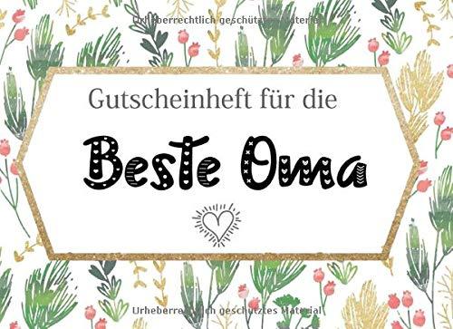 Gutscheinheft Beste Oma: Personalisiertes Gutscheinbuch Oma - 50 Gutscheinen zum einlösen: 25 vorgefertigt + 25 zum selber Ausfüllen und Ausschneiden, ... Geburtstag, Weihnachten für die Großmutter
