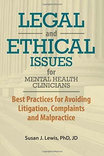 Compare Textbook Prices for Legal and Ethical Issues for Mental Health Clinicians: Best Practices for Avoiding Litigation, Complaints and Malpractice  ISBN 9781683730125 by Lewis, Susan