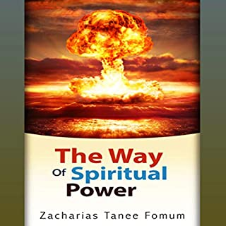 The Way of Spiritual Power     The Christian Way              By:                                                                                                                                 Zacharias Tanee Fomum                               Narrated by:                                                                                                                                 Gerald Zimmerman                      Length: 5 hrs and 14 mins     1 rating     Overall 4.0