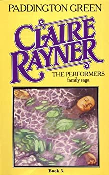 Paddington Green - The Performers Book 3 by [Claire Rayner]