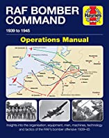 RAF Bomber Command Operations Manual: 1939 to 1945 (Haynes Manuals)