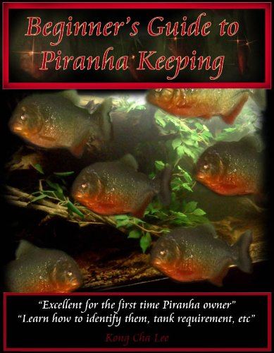 Beginner's Guide to Piranha Keeping (English Edition)