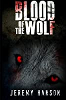 Blood Of The Wolf 1507645163 Book Cover