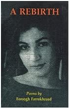 Rebirth: Poems in Farsi and English Translation (Iran-e No literary collection) by Forough Farrokhzad (1997-12-06)
