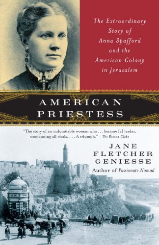 American Priestess: The Extraordinary Story of Anna Spafford and the American Colony in Jerusalem (English Edition)