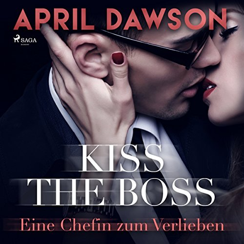 Kiss the Boss - Eine Chefin zum Verlieben audiobook cover art