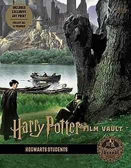 Harry Potter: Film Vault: Volume 4: Hogwarts Students (Harry Potter Film Vault) by [Insight Editions]