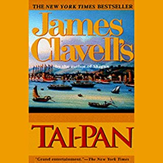 Tai-Pan     A Novel of Hong Kong              By:                                                                                                                                 James Clavell                               Narrated by:                                                                                                                                 John Lee                      Length: 25 hrs and 47 mins     968 ratings     Overall 4.5