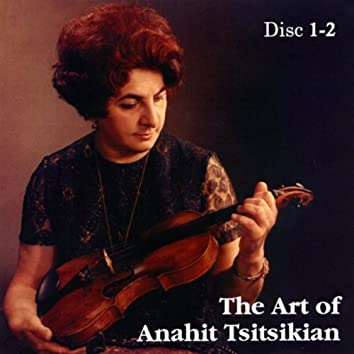 The Art of Anahit Tsitsikian Disc 1 and 2
