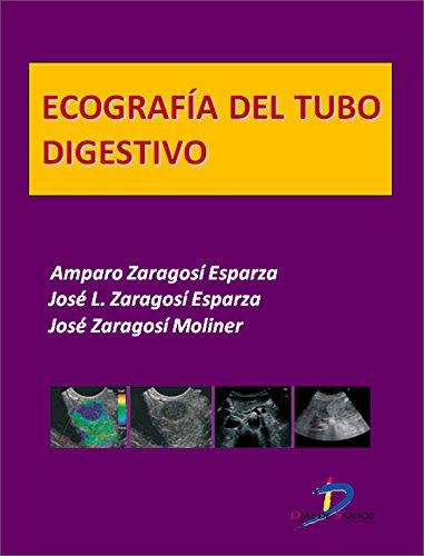 Ecografía del tubo digestivo  (Este capítulo pertenece al libro Tratado de ultrasonografía abdominal) (Spanish Edition)