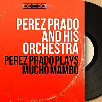 Pérez Prado Plays Mucho Mambo (Mono Version)