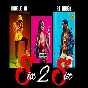 SIX 2 SIX (feat. Double M & A1 Bobby)