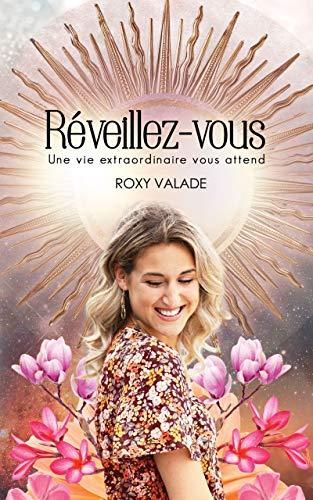 Réveillez-Vous: Une vie extraordinaire vous attend (French Edition)